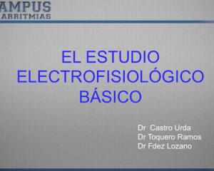 El estudio electrofisiológico básico